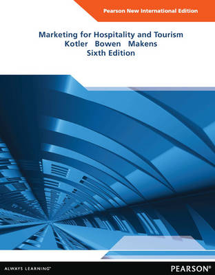 Marketing for Hospitality and Tourism: Pearson New International Edition