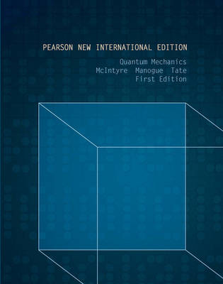 Quantum Mechanics: Pearson New International Edition