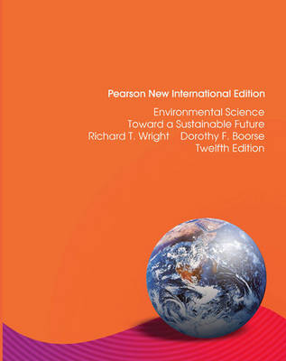 Environmental Science: Toward a Sustainable Future, Pearson New International Edition