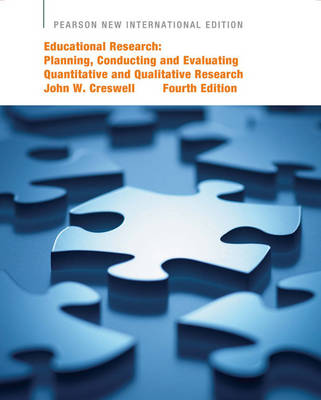 Educational Research: Pearson New International Edition: Planning, Conducting, and Evaluating Quantitative and Qualitative Research
