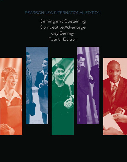Gaining and Sustaining Competitive Advantage, Pearson New International Edition