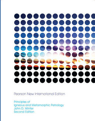 Principles of Igneous and Metamorphic Petrology, Pearson New International Edition