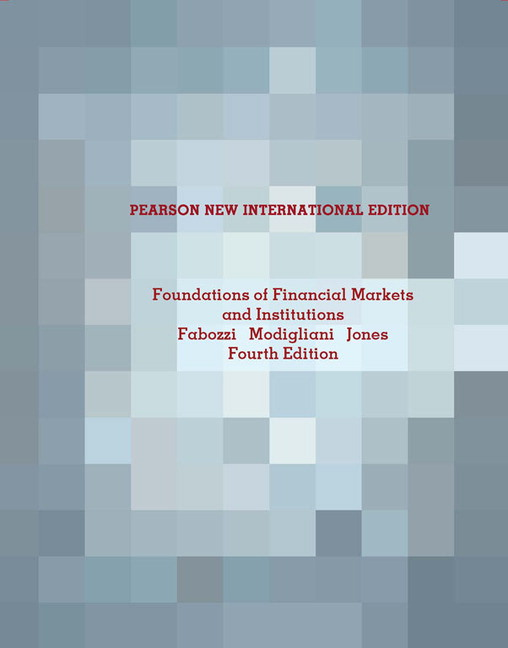 Foundations of Financial Markets and Institutions, Pearson New International Edition