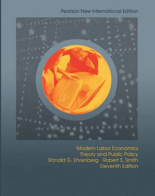 Modern Labor Economics Pearson New International Edition