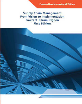 Supply Chain Management: From Vision to Implementation, Pearson New International Edition