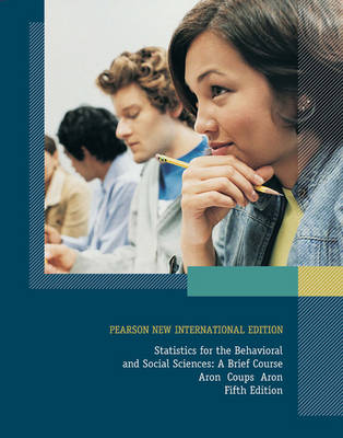 Statistics for The Behavioral and Social Sciences, Pearson New International Edition