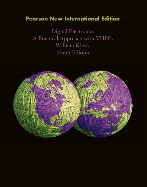 Digital Electronics: A Practical Approach with VHDL, Pearson New International Edition