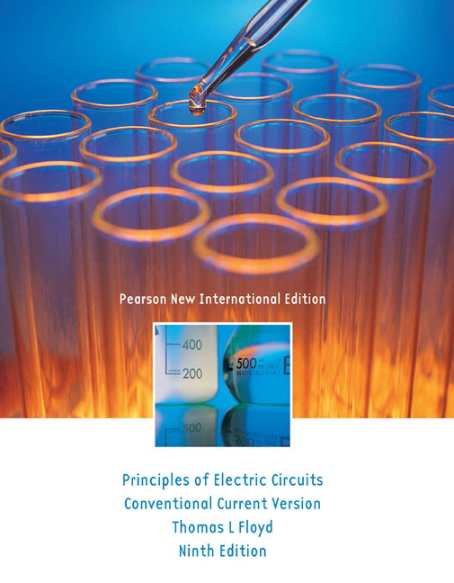 Principles of Electric Circuits: Conventional Current Version, Pearson New International Edition