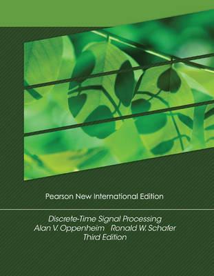 Discrete-Time Signal Processing, Pearson New International Edition