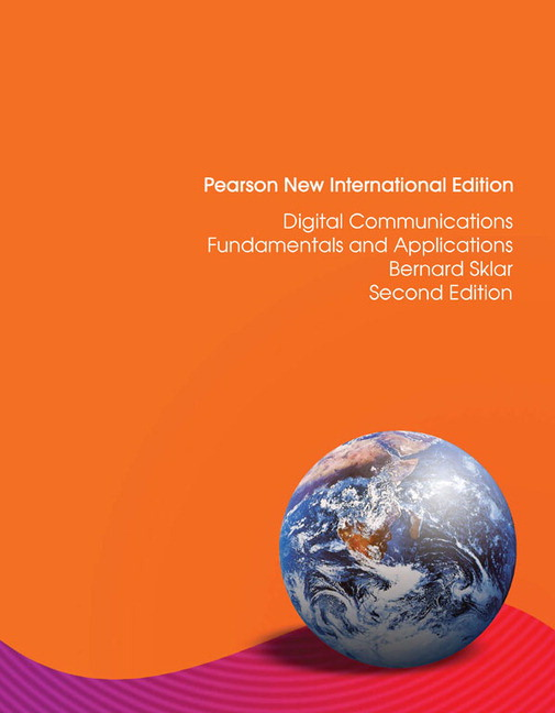 Digital Communications: Fundamentals and Applications, Pearson New International Edition