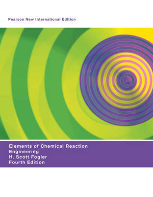 Elements of Chemical Reaction Engineering, Pearson New International Edition