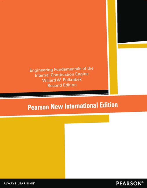 Engineering Fundamentals of the Internal Combustion Engine, Pearson New International Edition