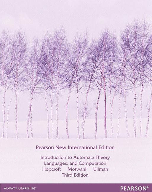 Introduction to Automata Theory, Languages and Computation, Pearson New International Edition
