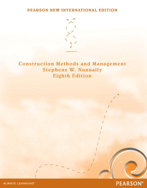 Construction Methods and Management, Pearson New International Edition
