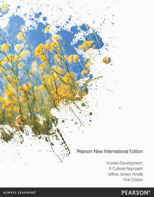 Human Development: Pearson New International Edition: A Cultural Approach