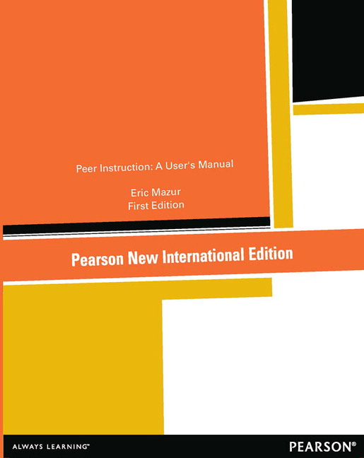 Peer Instruction: A User's Manual, Pearson New International Edition