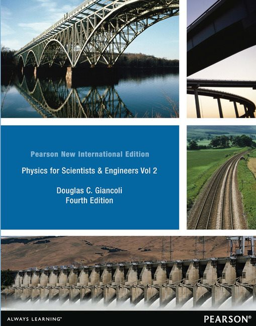 Physics for Scientists and Engineers Volume 2 (Chapters 21-35), Pearson New International Edition