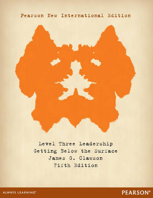 Level Three Leadership: Getting Below the Surface, Pearson New International Edition
