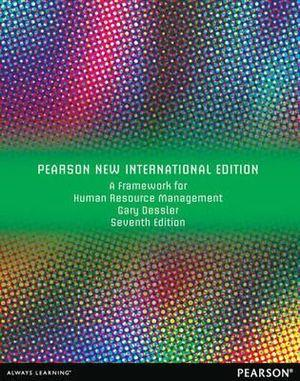 A Framework for Human Resource Management, Pearson New International Edition