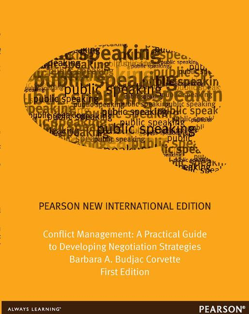Conflict Management: A Practical Guide to Developing Negotiation Strategies, Pearson New International Edition