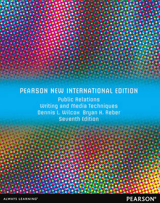 Public Relations Writing and Media Techniques: Pearson New International Edition