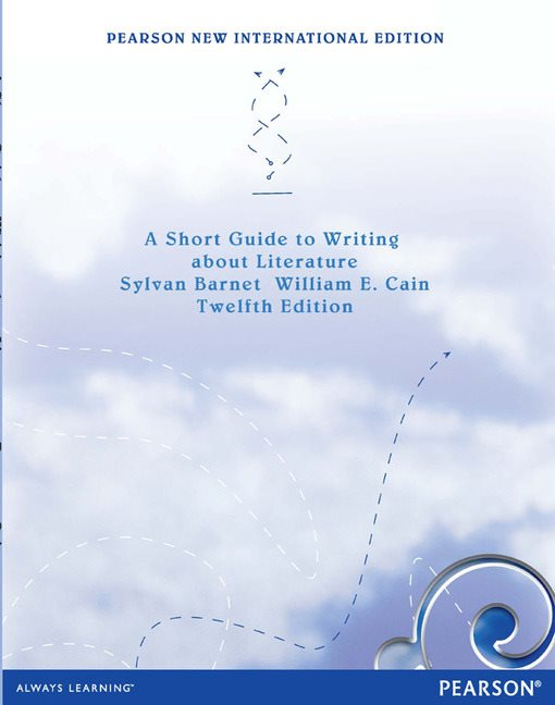 A Short Guide To Writing About Literature, Pearson New International Edition
