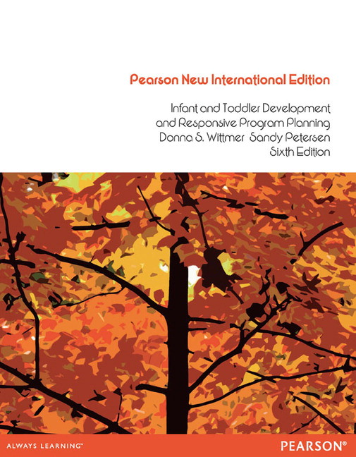 Infant and Toddler Development and Responsive Program Planning, Pearson New International Edition