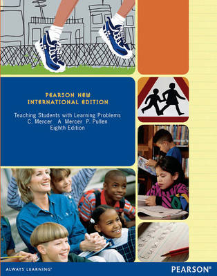 Teaching Students with Learning Problems: Pearson New International Edition