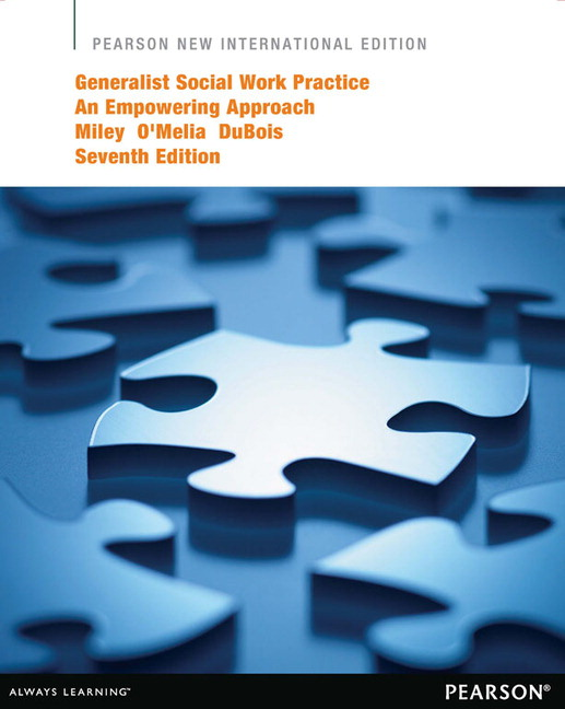 Generalist Social Work Practice: An Empowering Approach, Pearson New International Edition
