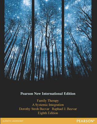 Family Therapy: Pearson New International Edition: A Systemic Integration