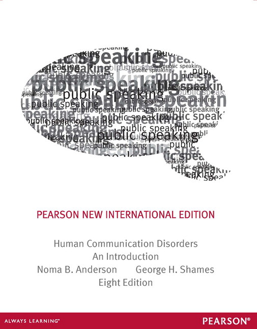 Human Communication Disorders: An Introduction, Pearson New International Edition