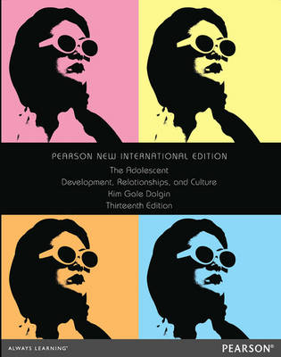 The Adolescent: Development, Relationships, and Culture, Pearson New International Edition