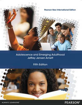 Adolescence and Emerging Adulthood, Pearson New International Edition