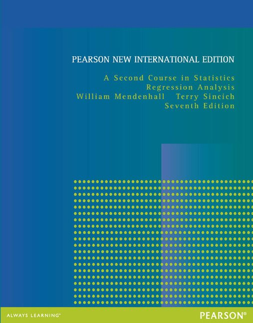 A Second Course in Statistics: Regression Analysis, Pearson New International Edition