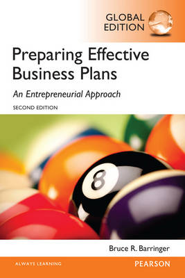 Preparing Effective Business Plans: An Entrepreneurial Approach, Global Edition