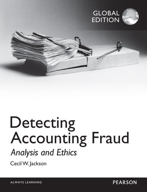 Detecting Accounting Fraud: Analysis and Ethics, Global Edition