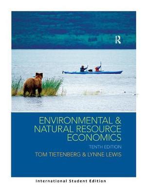 Environmental & Natural Resource Economics 10th Edition