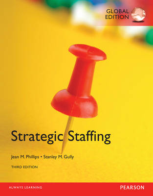 Strategic Staffing, 3rd Edition (Global Edition)