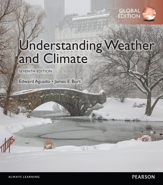 Understanding Weather and Climate, Global Edition