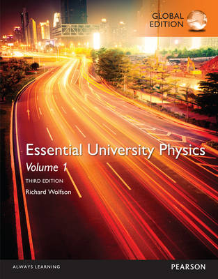 Essential University Physics: Volume 1, Global Edition