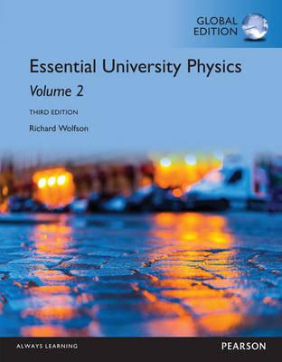Essential University Physics: Volume 2, Global Edition