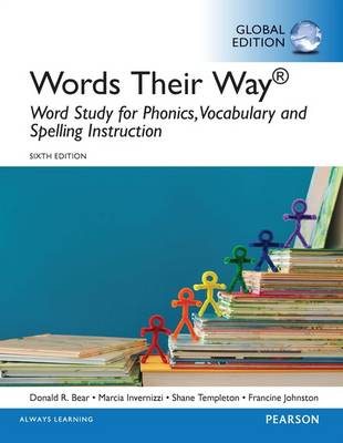 Words Their Way: Word Study for Phonics, Vocabulary and Spelling Instruction, Global Edition