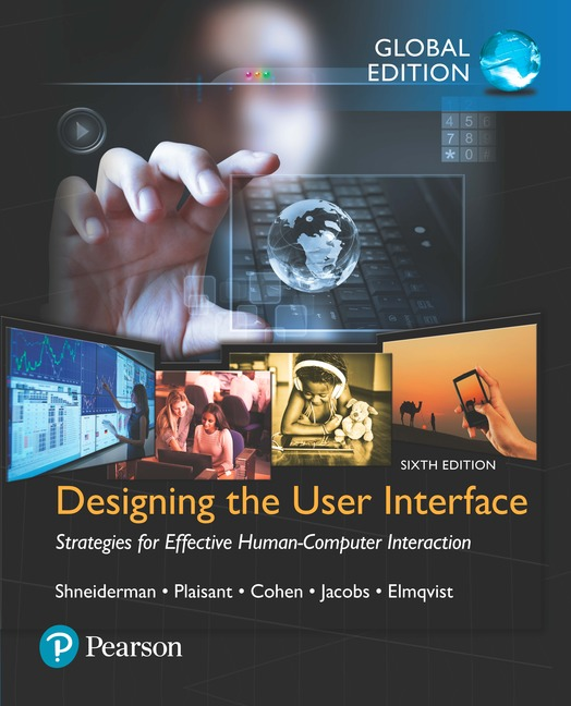 Designing the User Interface: Strategies for Effective Human-Computer Interaction, Global Edition