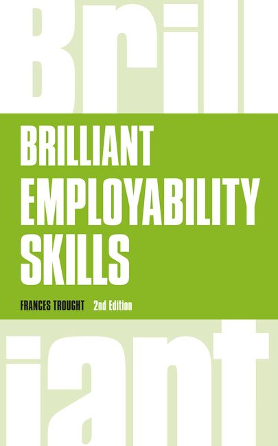 Brilliant Employability Skills: How to stand out from the crowd in the graduate job market