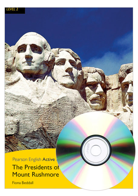 Pearson English Active Readers Level 2: The Presidents of Mount Rushmore (Book + CD)