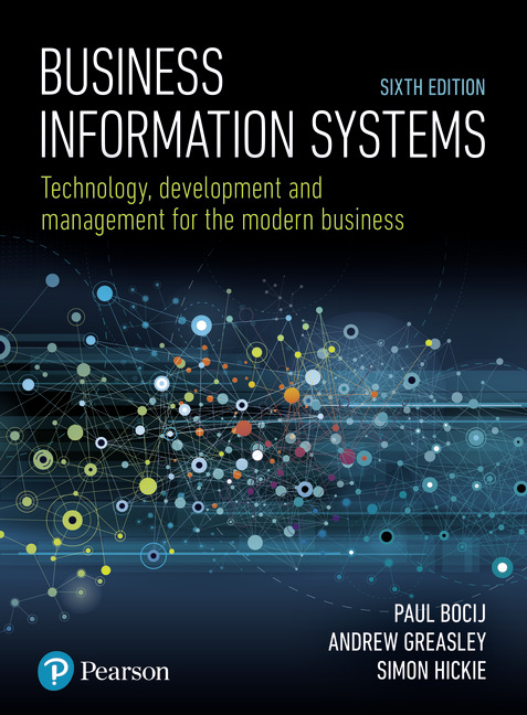 Business Information Systems: Technology, Development and Management for the Modern Business