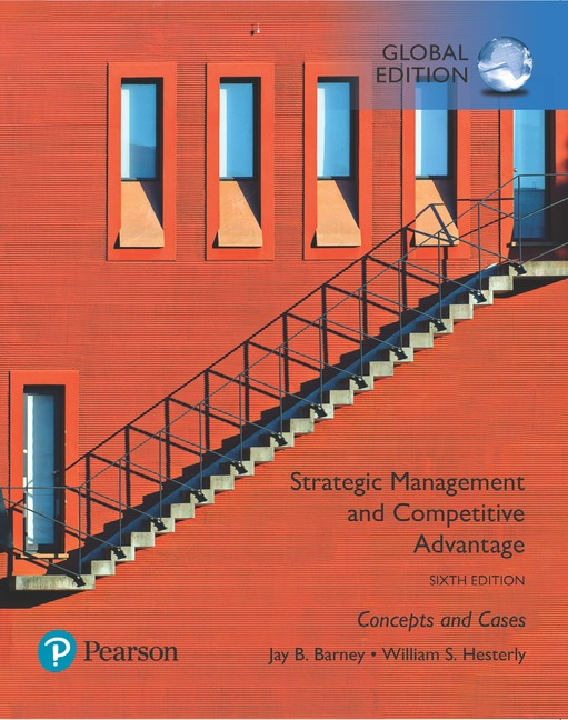 Strategic Management and Competitive Advantage: Concepts & Cases, Global Edition
