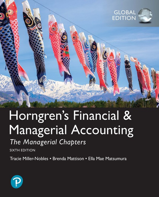 Horngren's Financial & Managerial Accounting, The Managerial Chapters and The Financial Chapters