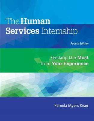 The Human Services Internship : Getting the Most from Your Experience