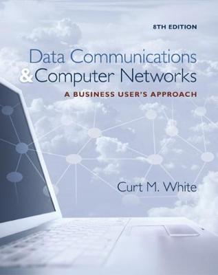 Data Communications and Computer Networks : A Business User's Approach